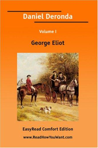 Daniel Deronda Volume I EasyRead Comfort Edition