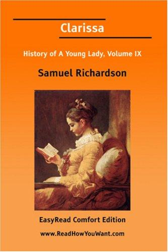 Clarissa History of A Young Lady, Volume IX EasyRead Comfort Edition