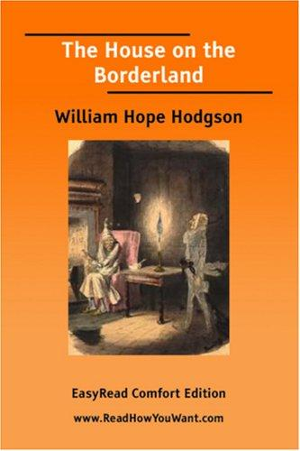 The House on the Borderland EasyRead Comfort Edition