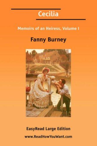 Cecilia Memoirs of an Heiress, Volume I EasyRead Large Edition