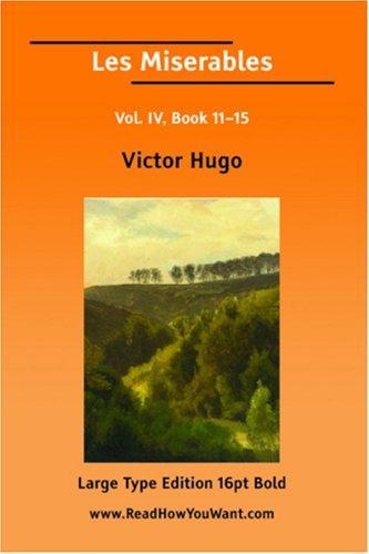 Les Miserables Vol. IV, Book 1115 (Large Print)