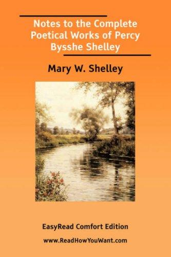 Download Notes to the Complete Poetical Works of Percy Bysshe Shelley EasyRead Comfort Edition