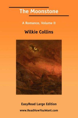 The Moonstone A Romance, Volume II EasyRead Large Edition