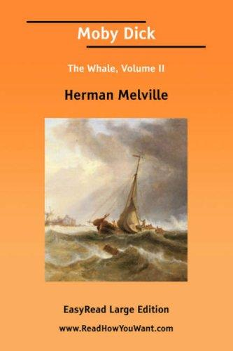 Moby Dick The Whale, Volume II EasyRead Large Edition