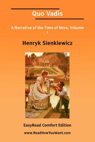 Download Quo Vadis A Narrative of the Time of Nero, Volume I EasyRead Comfort Edition