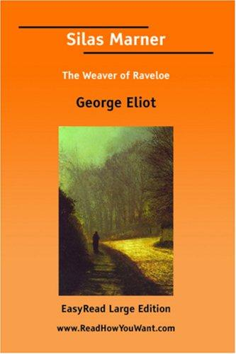 Download Silas Marner The Weaver of Raveloe EasyRead Large Edition