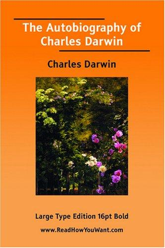 The Autobiography of Charles Darwin (Large Print)