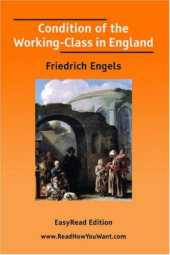 Download Condition of the Working-Class in England EasyRead Edition