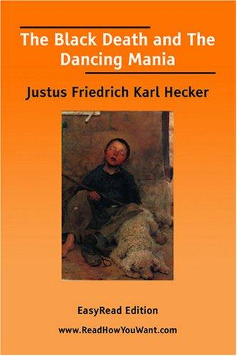 The Black Death and The Dancing Mania EasyRead Edition