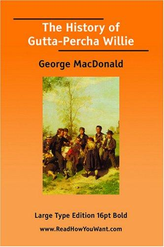 Download The History of Gutta-Percha Willie  (Large Print)