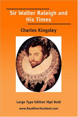 Sir Walter Raleigh and His Times  (Large Print)