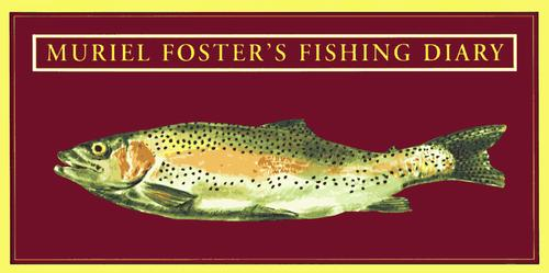 Download Muriel Foster's Fishing Diary