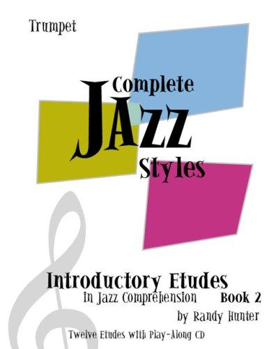 Complete Jazz Styles Introductory Etudes in Jazz Comprehension, Book 2