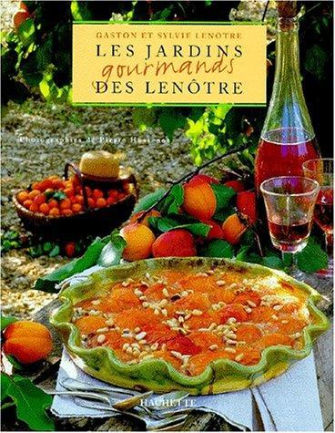 Les Jardins gourmands des Lenôtre, Lenôtre, Gaston; Lenôtre, Sylvie
