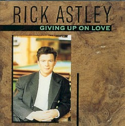 Rick Astley - Giving Up on Love (7