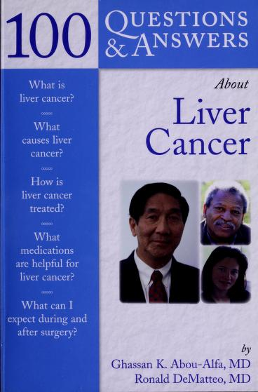 100 questions & answers about liver cancer by Ghassan K. Abou-Alfa