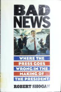 Cover of: Bad news   Robert Shogan