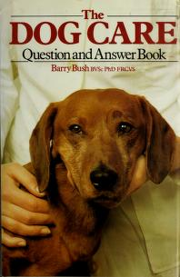 Cover of: The dog care question and answer book | Barry Bush