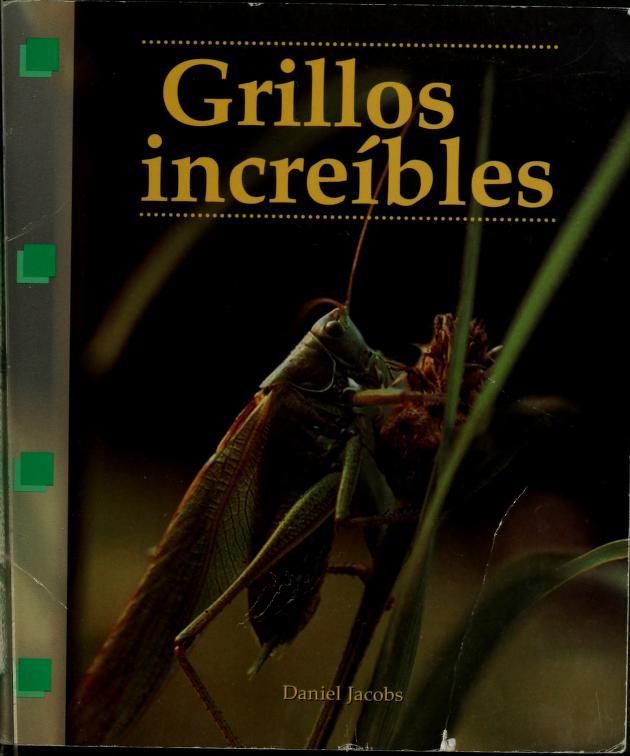 Grillos increíbles by Jacobs, Daniel