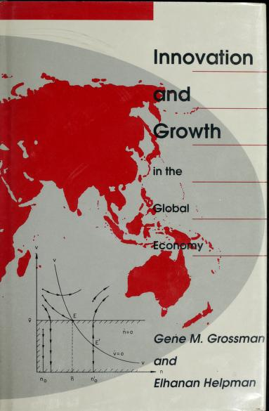 Innovation and growth in the global economy by Gene M. Grossman