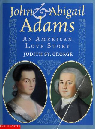 Cover of: John & Abigail Adams | Judith St George