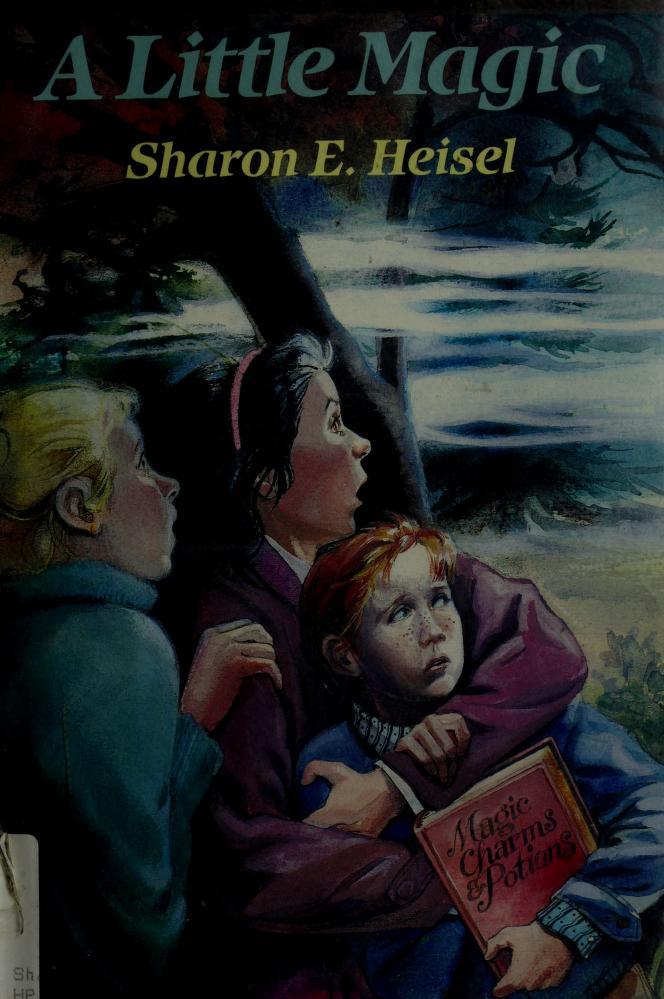 A little magic by Sharon E. Heisel