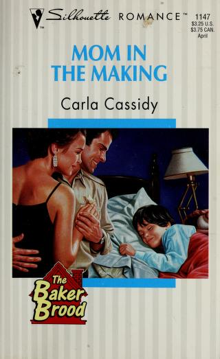 Cover of: Mom In The Making (The Baker Brood) by Cassidy.