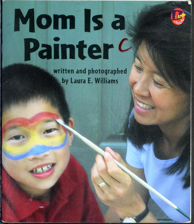 Mom is a painter by Laura E. Williams