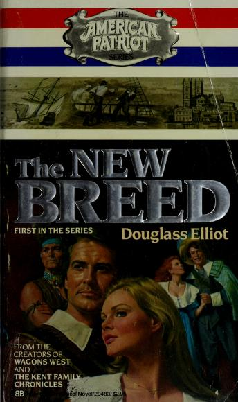 THE NEW BREED (American Patriot Series; Book 1) by Douglas Elliot