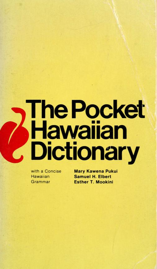 The pocket Hawaiian dictionary, with a concise Hawaiian grammar by Mary Kawena Pukui