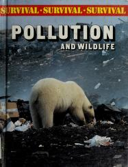 Pollution and wildlife by Bright, Michael.