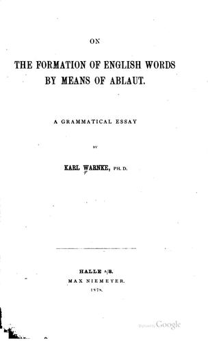 On the Formation of English Words by Means of Ablaut: A Grammatical Essay by Karl Warnke