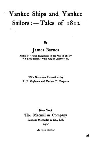 Yankee Ships and Yankee Sailors: Tales of 1812 by James Barnes