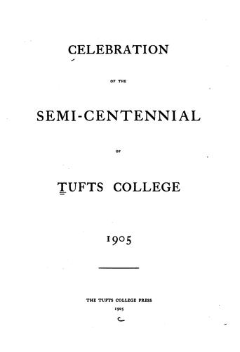 Celebration of the Semi-centennial of Tufts College by Tufts University