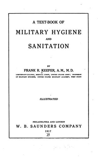 A Text-book of military hygiene and sanitation by Frank R. Keefer