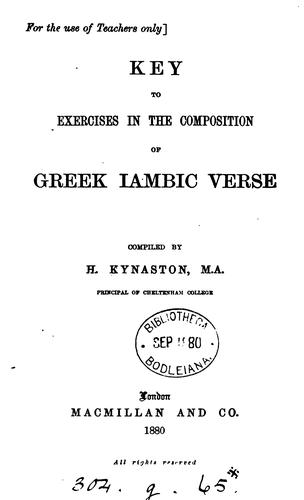 Exercises in the composition of Greek iambic verse. [With] Key by Herbert Kynaston