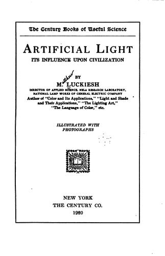 Artificial Light: Its Influence Upon Civilization by Matthew Luckiesh