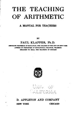 The Teaching of Arithmetic: A Manual for Teachers by Paul Klapper