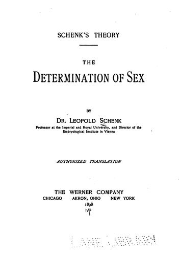 Schenck's Theory: The Determination of Sex by Samuel Leopold Schenck