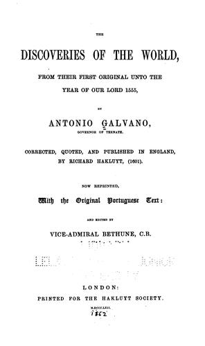 The Discoveries of the World, from Their First Original Unto the Year of Our Lord 1555 by António Galvano
