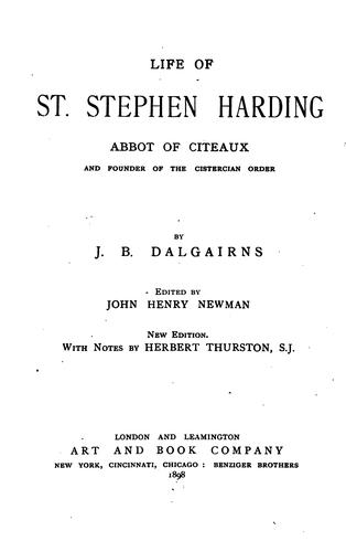 Life of St. Stephen Harding: Abbot of Citeaux and Founder of the Cistercian Order by John Dobree Dalgairns