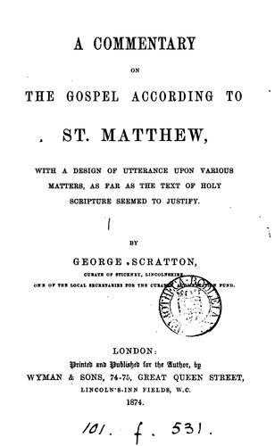 A commentary on the Gospel according to st. Matthew by George Scratton