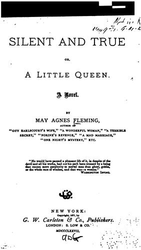 Silent and True, Or, A Little Queen by May Agnes Fleming