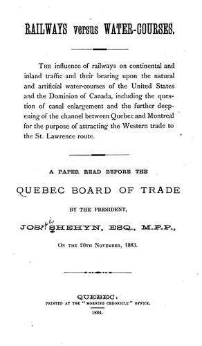 Railways Versus Water-Courses: A Paper Read Before the Quebec Board of Trade by Joseph Shehyn