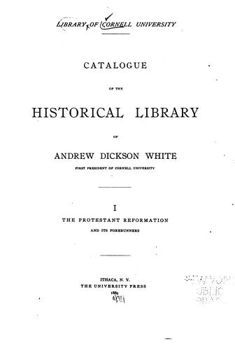 Catalogue of the Historical Library of A.D. White by Cornell University Library