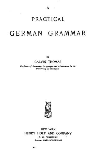 A Practical German Grammar by Calvin Thomas