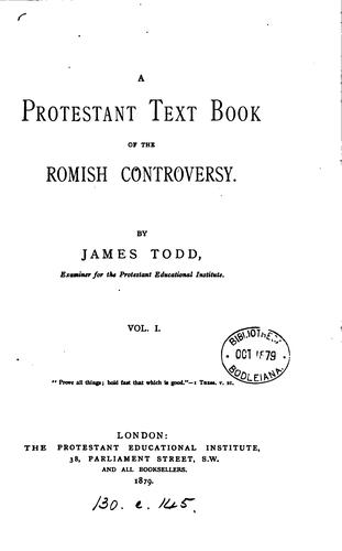 A Protestant text book of the Romish controversy by James Todd