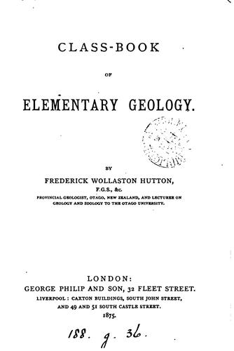 Class-book of elementary geology by Frederick Wollaston Hutton