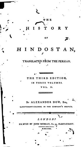 The History of Hindostan: Translated from the Persian by Alexander Dow