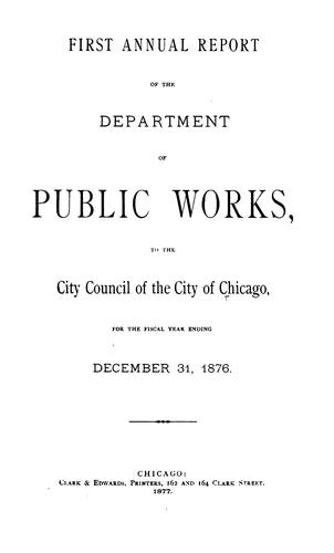 Annual Report by Chicago (Ill). Dept . of Public Works
